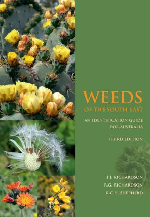 Weeds of the south-east: an identification guide for Australia. F. J. Richardson, R. G....