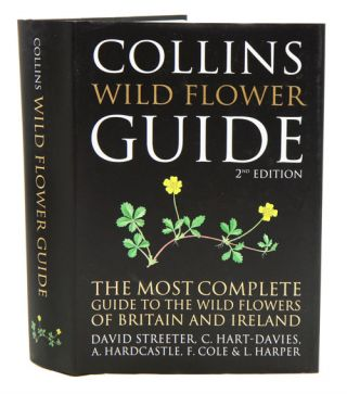 Collins wild flower guide: the most complete guide to the wild flowers of Britain and Ireland. David Streeter.
