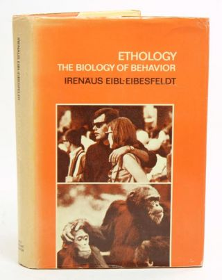 Ethology: the biology of behaviour. Irenäus Eibl-Eibesfeldt.