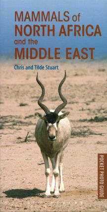 Mammals of North Africa and the Middle East: pocket photo guide. Chris Stuart, Tilde Stuart.