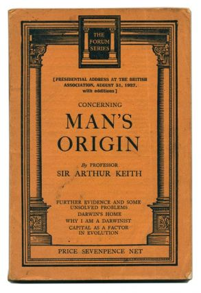 The forum series: concerning man's origin. Sir Arthur Keith.