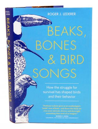 Beaks, bones, and bird songs: how the struggle for survival has shaped birds and their behavior....