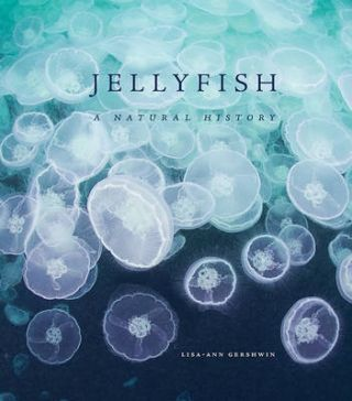 Jellyfish: a natural history. Lisa-Ann Gershwin