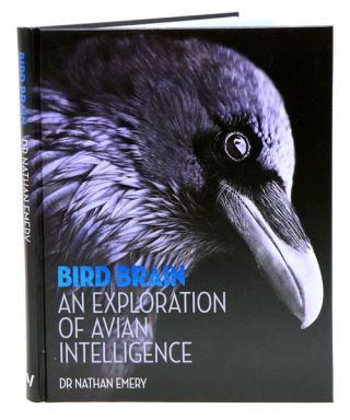 Bird brain: an exploration of avian intelligence. Nathan Emery
