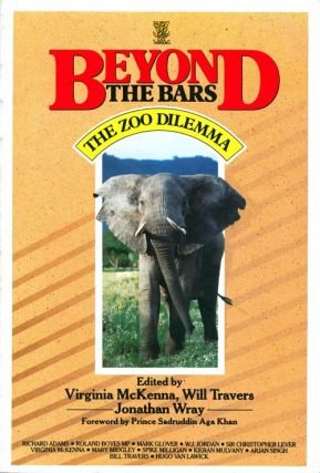 Beyond the bars: the zoo dilemma. Virginia McKenna