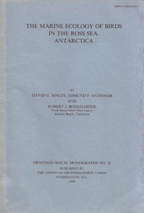 The marine ecology of birds in the Ross Sea, Antarctica. David G. Ainley.