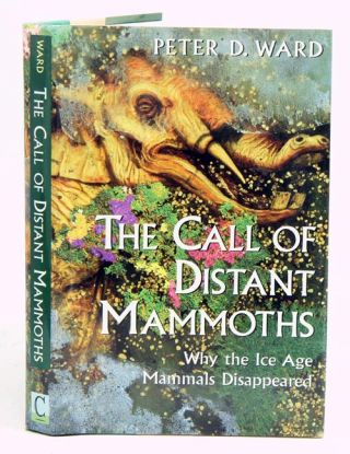 The call of distant Mammoths: why the Ice Age mammals disappeared. Peter D. Ward