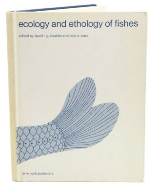 The ecology and ethology of fishes. David L. G. Noakes, Jack A. Ward.