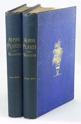 Alpine plants: figures and descriptions of some of the most striking and beautiful of the alpine flowers. David Wooster.