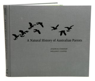 A natural history of Australian parrots: a tribute to William T. Cooper. Joseph M. Forshaw,...
