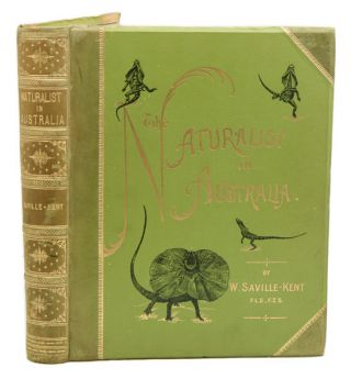 The naturalist in Australia. W. Saville-Kent.