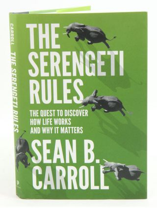 The Serengeti rules: the quest to discover how life works and why it matters. Sean B. Carroll.