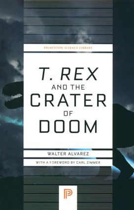 T. Rex and the crater of doom. Walter Alvarez, Carl Zimmer.