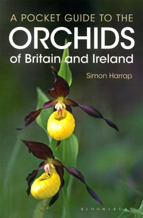 A pocket guide to the orchids of Britain and Ireland. Anne Harrap, Simon Harrap.