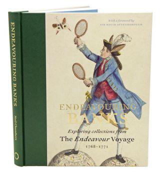 Endeavouring Banks: exploring collections from the Endeavour Voyage 1768-1771. Neil Chambers.