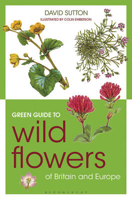 Green guide to wild flowers of Britain and Europe. David Sutton, Colin Emberson