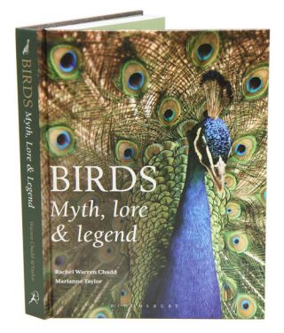 Birds: myth, lore and legend. Rachel Warren Chadd, Marianne Taylor