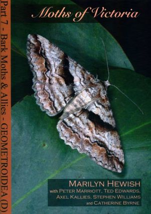 Moths of Victoria: part seven, Bark moths and allies, Geometridae (D). Marilyn Hewish