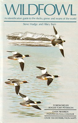 Wildfowl: an identification guide to the ducks, geese and swans of the world. Steve Madge, Hilary...