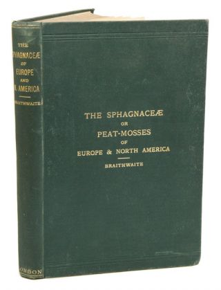 The sphagnaceae or peat-mosses of Europe and North America. R. Braithwaite