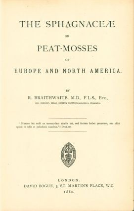The sphagnaceae or peat-mosses of Europe and North America.
