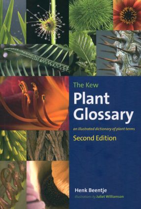 The Kew plant glossary: an illustrated dictionary of plant terms. Henk Beentje.