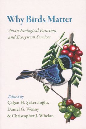 Why birds matter: avian ecological function and ecosystem services. Cagan H. Sekercioglu.