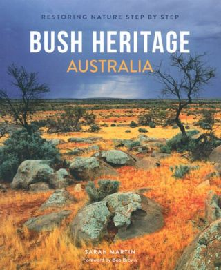 Bush Heritage Australia: restoring nature step by step