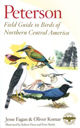Peterson field guide to birds of northern Central America. Jesse Fagan