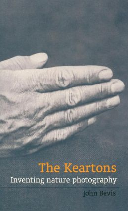The Keartons: inventing nature photography. John Bevis