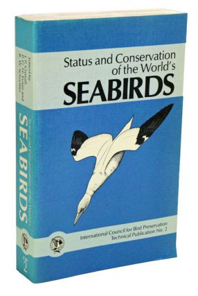 Status and conservation of the world's seabirds. J. P. Croxall.