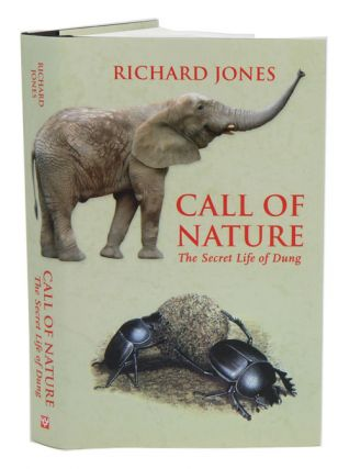 Call of nature: the secret life of dung. Richard Jones