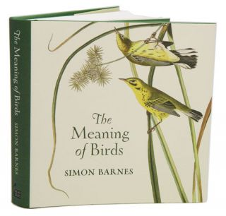 The meaning of birds. Simon Barnes