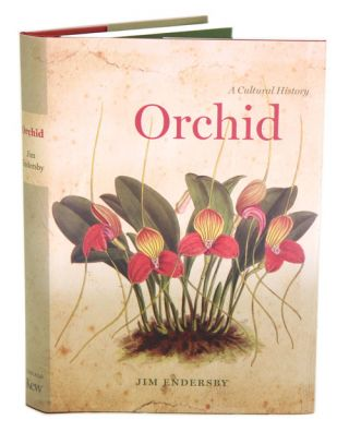 Orchid: a cultural history. Jim Endersby