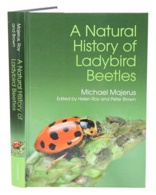 A natural history of ladybird beetles. Michael Majerus, Helen Roy, Peter Brown