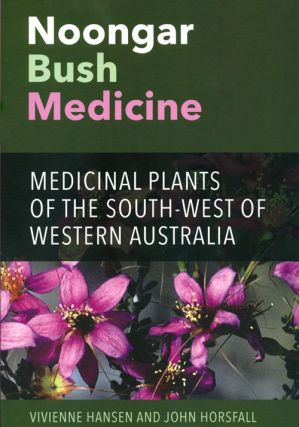Noongar bush medicine: medicinal plants of the South-West of Western Australia.