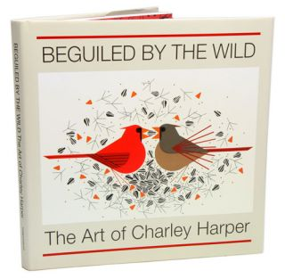 Beguiled by the wild: the art of Charley Harper. Charley Harper, Roger A. Caras.