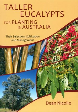 Taller eucalypts for planting in Australia: their selection, cultivation and management. Dean...