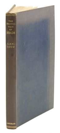The protection of birds. Lewis R. W. Loyd.