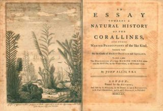 An essay towards a natural history of the corallines, an other marine products of the kind, commonly found on the coasts of Great Britain and Ireland.