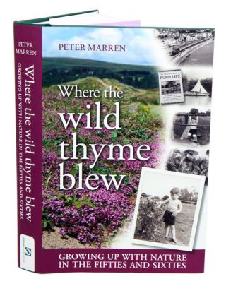Where the wild thyme blew: growing up with nature in the fifties and sixties. Peter Marren