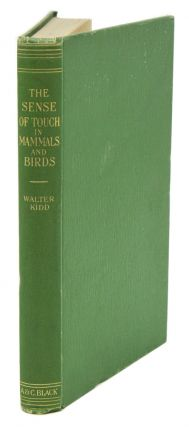 The sense of touch in mammals and birds, with special reference to the papillary ridges. Walter Kidd