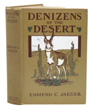 Denizens of the desert: a book of southwestern mammals, birds, and reptiles. Edmund C. Jaeger