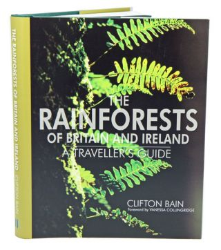 The rainforests of Britain and Ireland. Clifton Bain.