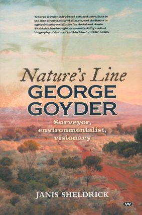 Nature's line: George Goyder surveyor, environmentalist, visionary