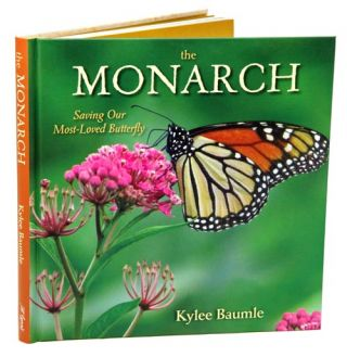 Monarch: saving our most-loved butterfly. Kylee Baumle.
