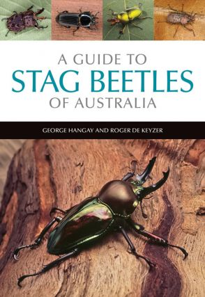 A guide to Stag beetles of Australia. George Hangay, Roger de Keyzer.