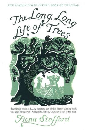 The long, long life of trees. Fiona Stafford
