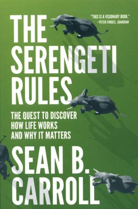 The Serengeti rules: the quest to discover how life works and why it matters.