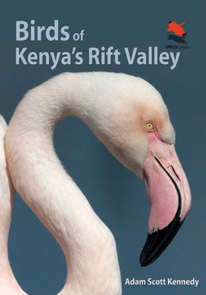 Birds of Kenya's Rift Valley. Adam Scott Kennedy